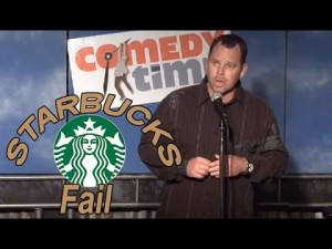 Comedy Time - Stand Up Comedy by Cory Clarke - Starbucks Fail