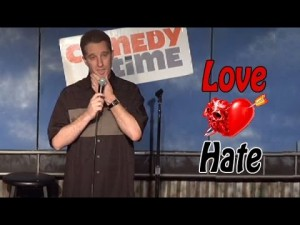 Comedy Time - Stand Up Comedy by Stephen Thomas - Love vs. Hate