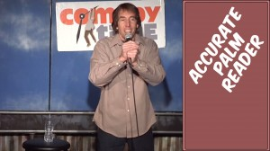 Comedy Time - Stand Up Comedy by Vern James - Accurate Palm Reader