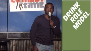 Comedy Time - Stand Up Comedy by Lance Woods - Drunk Role Model