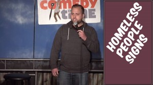 Comedy Time - Stand Up Comedy by Jacob Leigh - Homeless People Signs